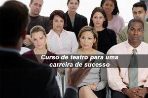 CURSO DE TEATRO PARA UMA CARREIRA DE SUCESSO